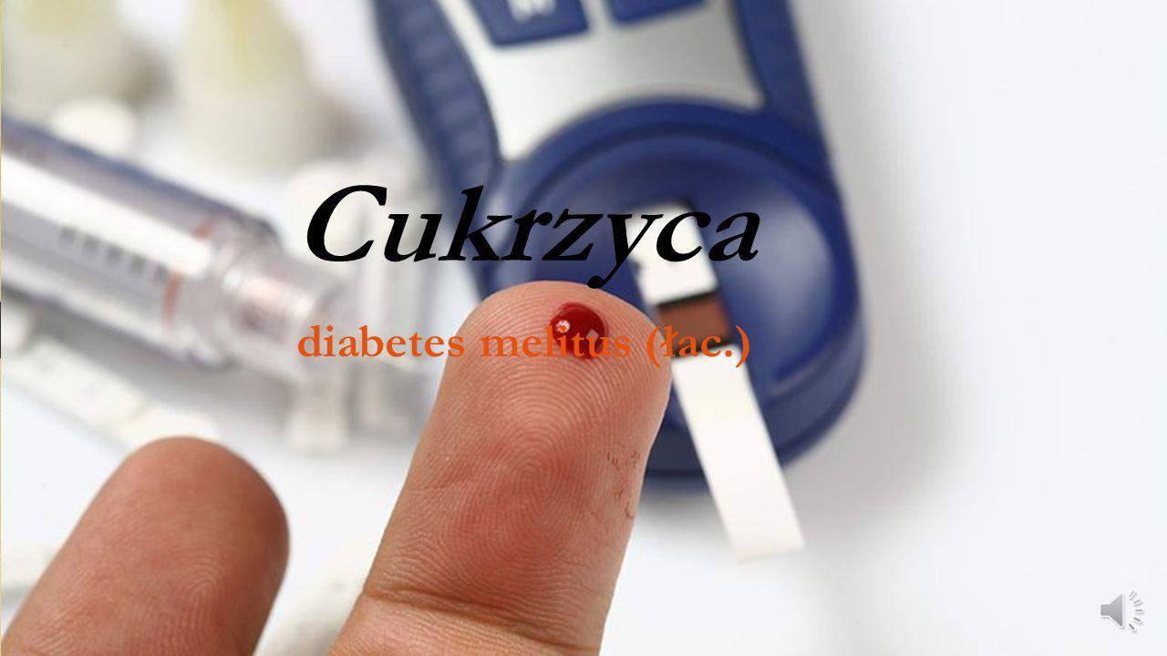Cukrzyca diabetes melitus (łac.)