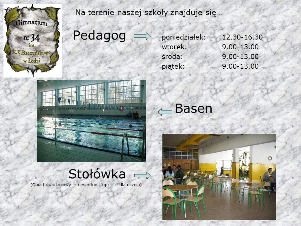 Na terenie naszej szkoły znajduje się… Pedagog poniedziałek: 12.30-16.30 wtorek: 9.00-13.00 środa: 9.00-13.00 piątek: 9.00-13.00 Basen Stołówka (Obiad dwudaniowy + deser kosztuje 4 zł dla ucznia)