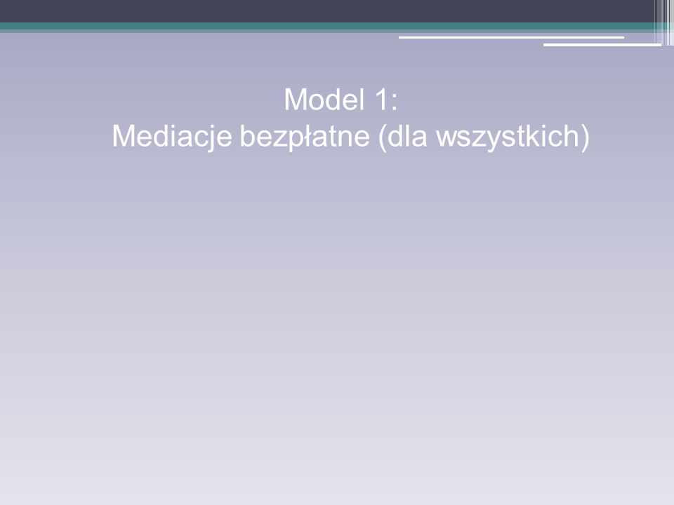 Model 1: Mediacje bezpłatne (dla wszystkich)