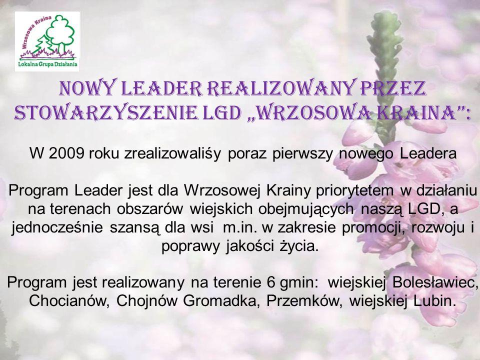 """"""" Kawałek razowego chleba i dzban wody wystarczą, by zaspokoić ludzki głód,lecz nasza cywilizacja stworzyła sztukę kulinarną.' Fizjologia Małżeństwa My tworzymy wędliny … NOWY LEADER REALIZOWANY PRZEZ STOWARZYSZENIE LGD """"WRZOSOWA KRAINA : W 2009 roku zrealizowaliśy poraz pierwszy nowego Leadera Program Leader jest dla Wrzosowej Krainy priorytetem w działaniu na terenach obszarów wiejskich obejmujących naszą LGD, a jednocześnie szansą dla wsi m.in."""