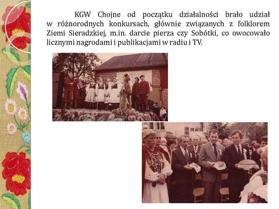 KGW Chojne od początku działalności brało udział w różnorodnych konkursach, głównie związanych z folklorem Ziemi Sieradzkiej, m.in.