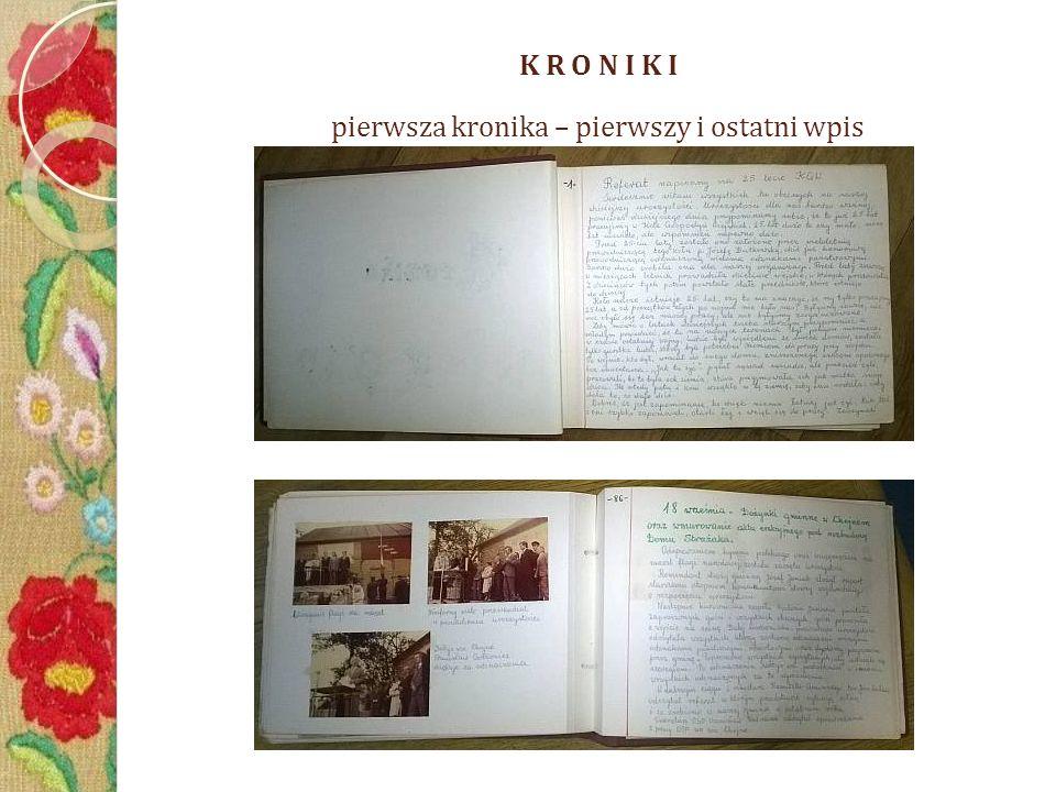 K R O N I K I pierwsza kronika – pierwszy i ostatni wpis