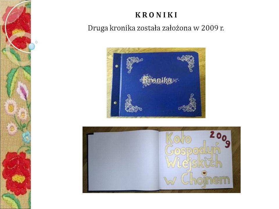 K R O N I K I Druga kronika została założona w 2009 r.
