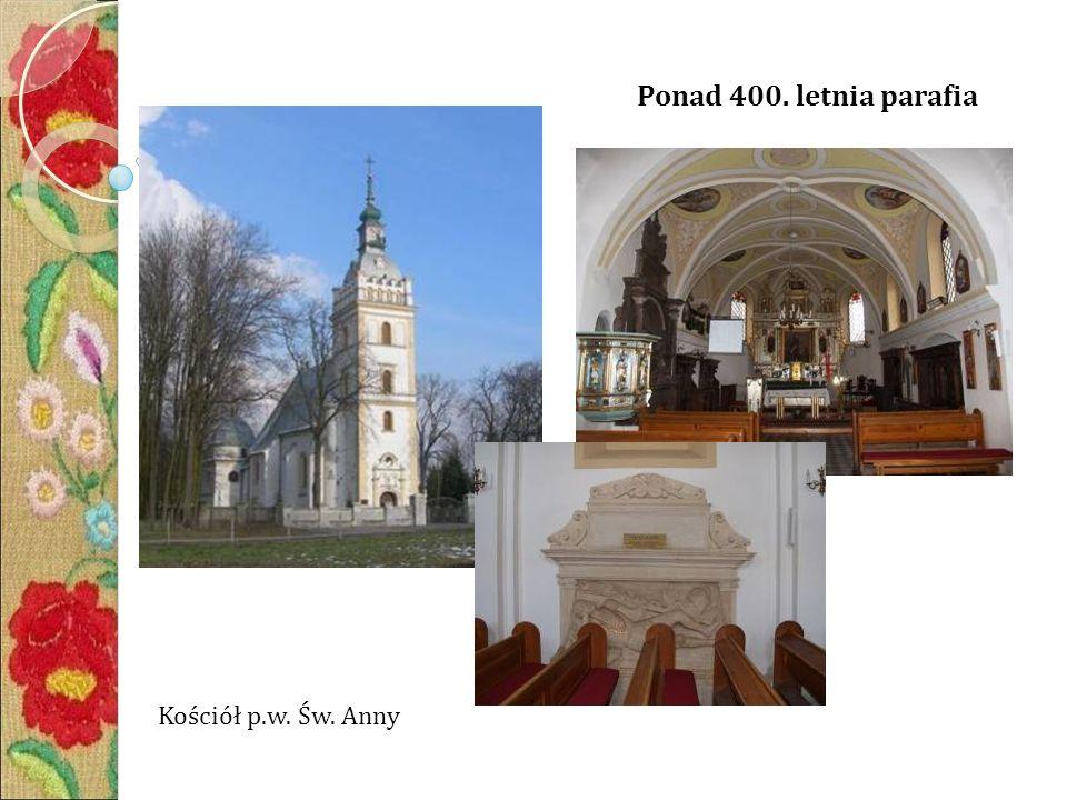 Ponad 400. letnia parafia Kościół p.w. Św. Anny