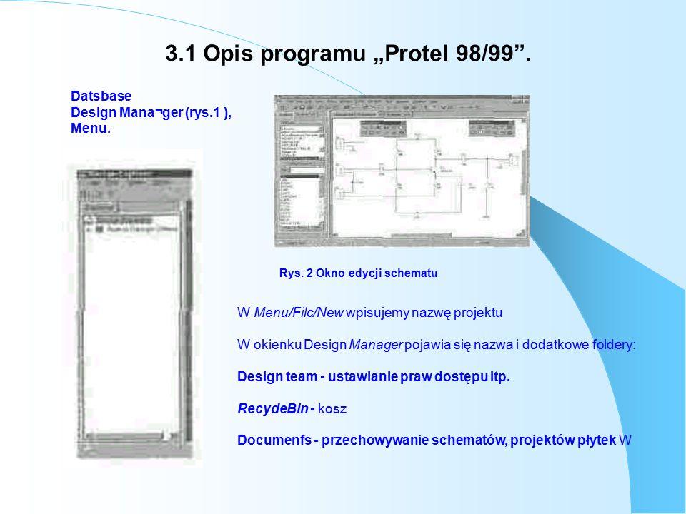 "3.1 Opis programu ""Protel 98/99 . Datsbase Design Mana¬ger (rys.1 ), Menu."