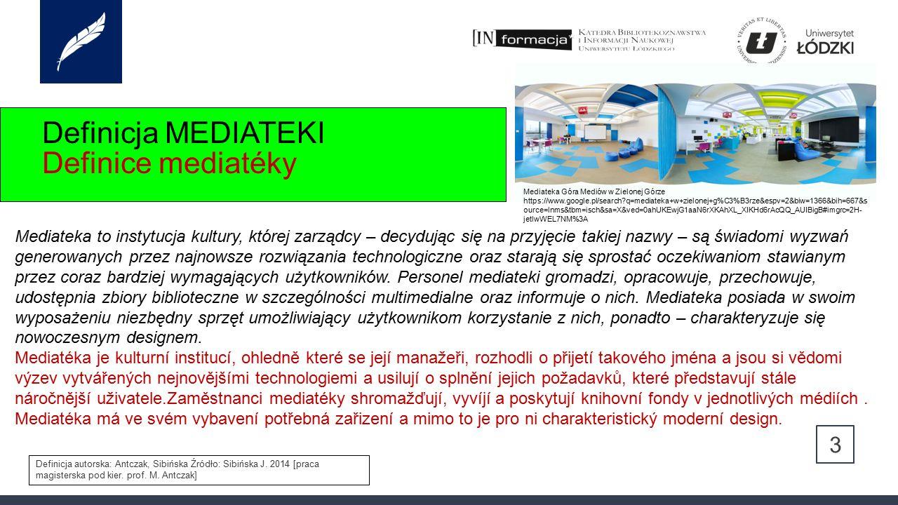 Definicja MEDIATEKI Definice mediatéky 3 Mediateka to instytucja kultury, której zarządcy – decydując się na przyjęcie takiej nazwy – są świadomi wyzwań generowanych przez najnowsze rozwiązania technologiczne oraz starają się sprostać oczekiwaniom stawianym przez coraz bardziej wymagających użytkowników.