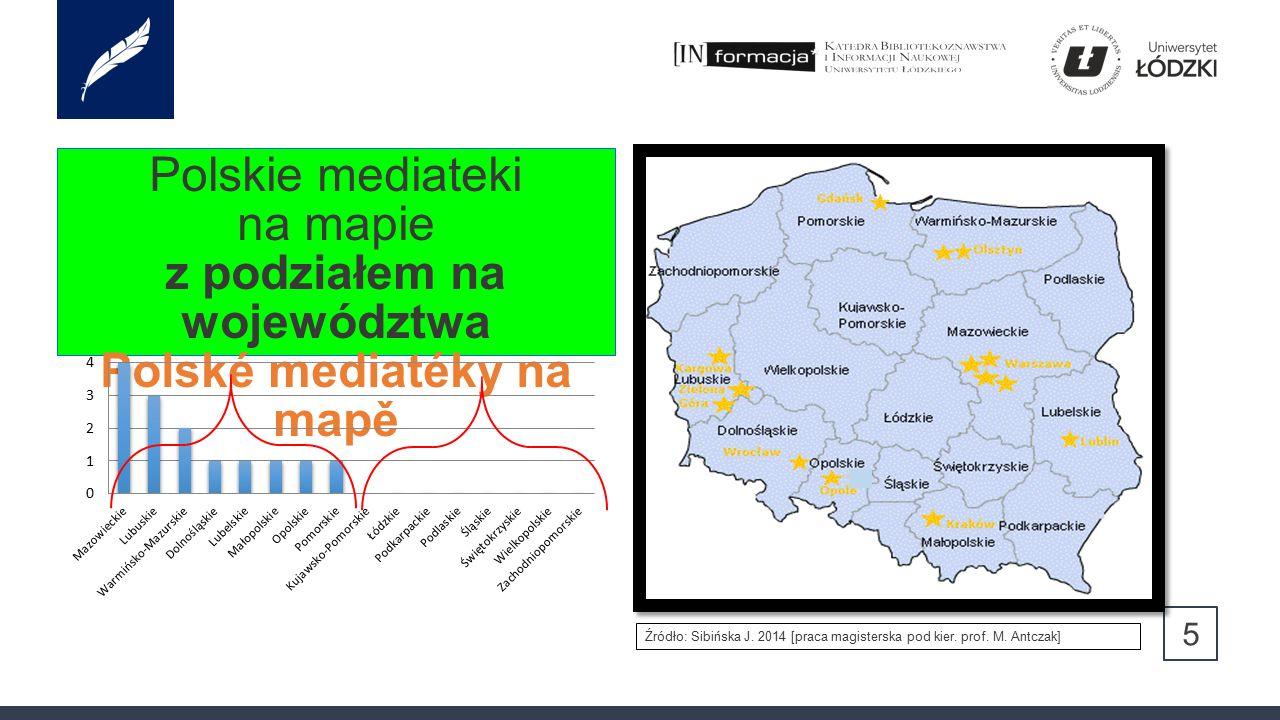 5 Polskie mediateki na mapie z podziałem na województwa Polské mediatéky na mapě Źródło: Sibińska J.