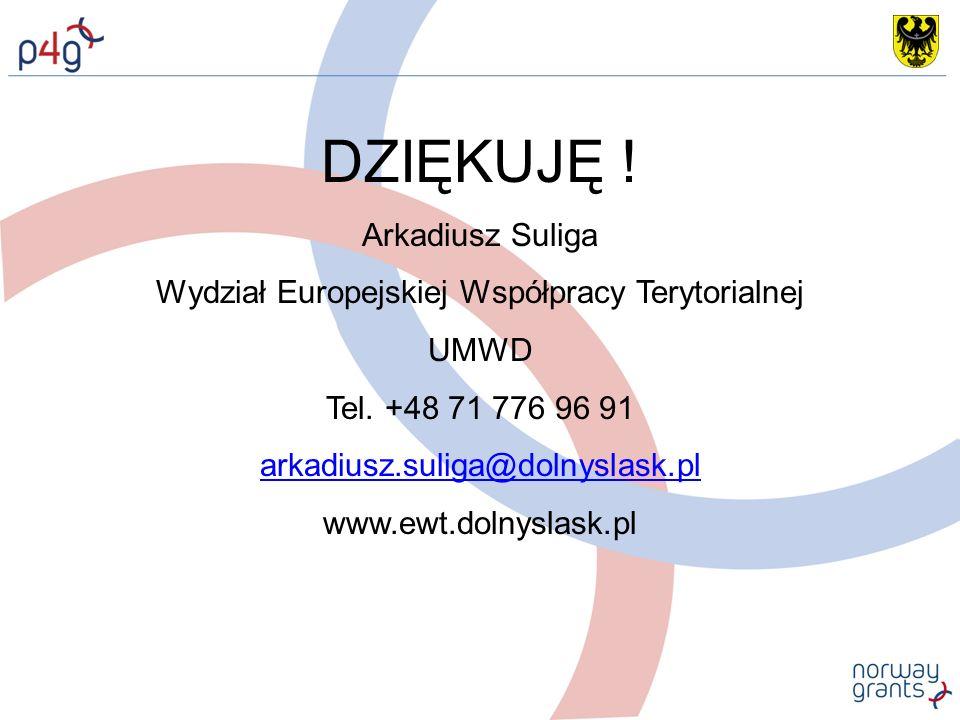 DZIĘKUJĘ . Arkadiusz Suliga Wydział Europejskiej Współpracy Terytorialnej UMWD Tel.