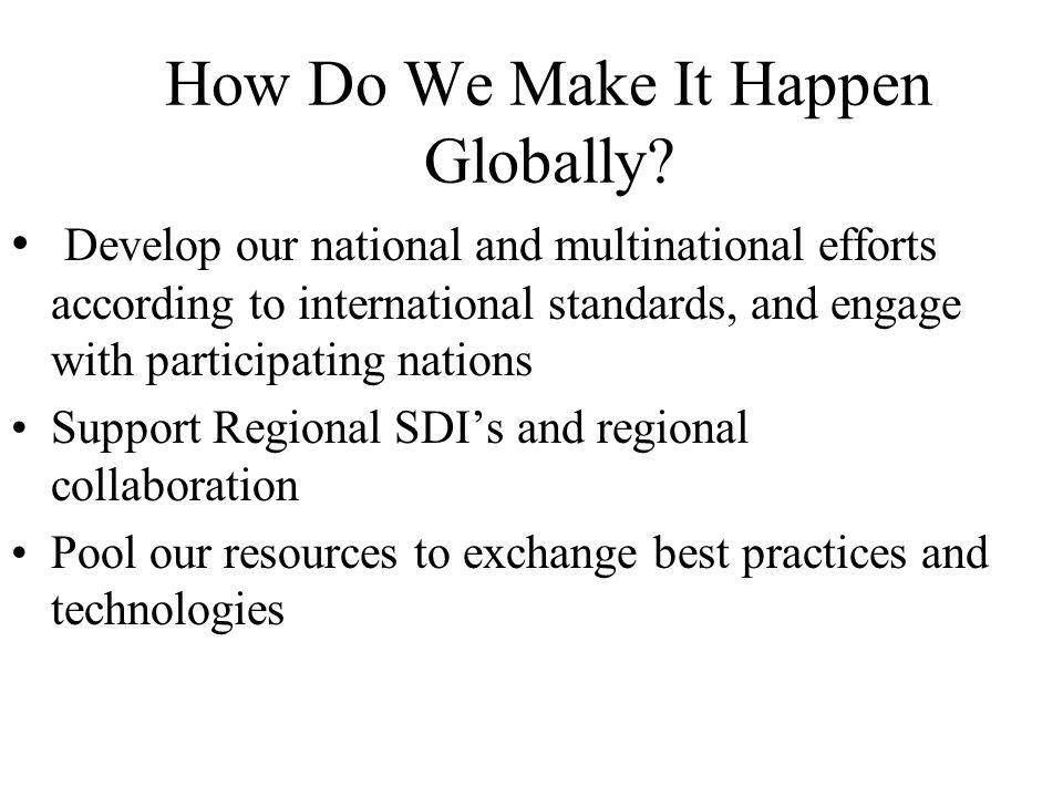 How Do We Make It Happen Globally.