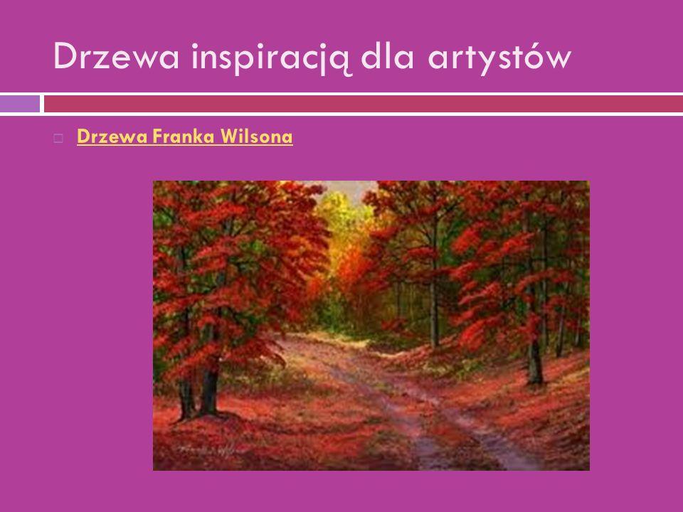 Drzewa inspiracją dla artystów  Drzewa Franka Wilsona Drzewa Franka Wilsona
