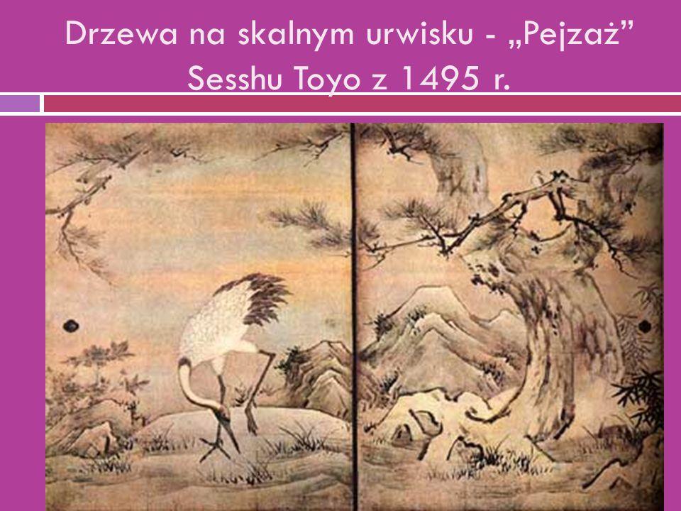 """Drzewa na skalnym urwisku - """"Pejzaż Sesshu Toyo z 1495 r."""