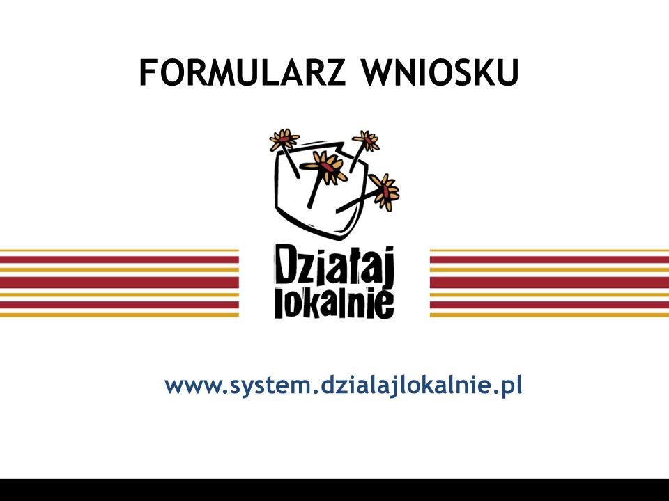 FORMULARZ WNIOSKU www.system.dzialajlokalnie.pl
