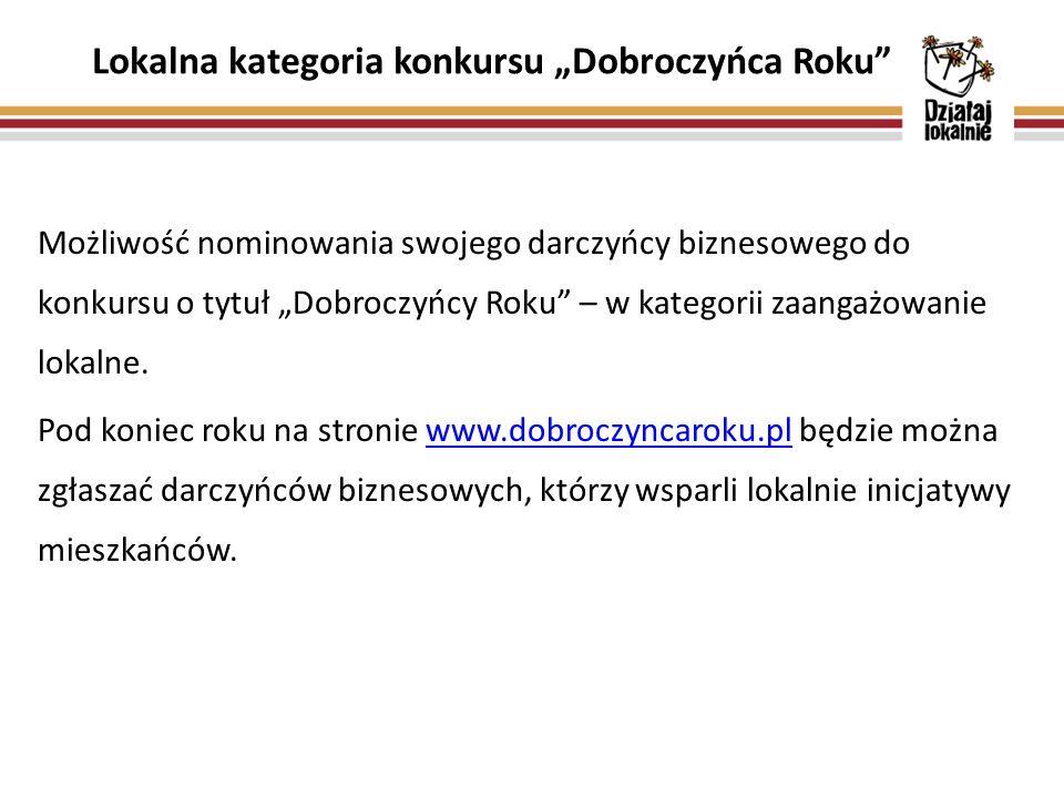 """Lokalna kategoria konkursu """"Dobroczyńca Roku Możliwość nominowania swojego darczyńcy biznesowego do konkursu o tytuł """"Dobroczyńcy Roku – w kategorii zaangażowanie lokalne."""