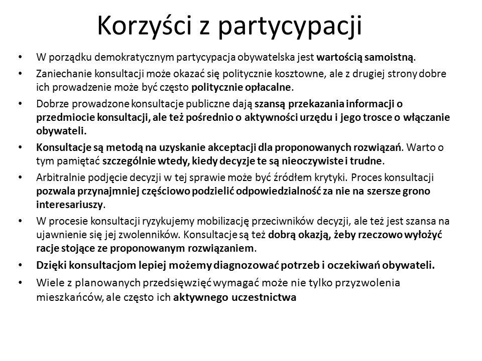 Korzyści z partycypacji W porządku demokratycznym partycypacja obywatelska jest wartością samoistną.