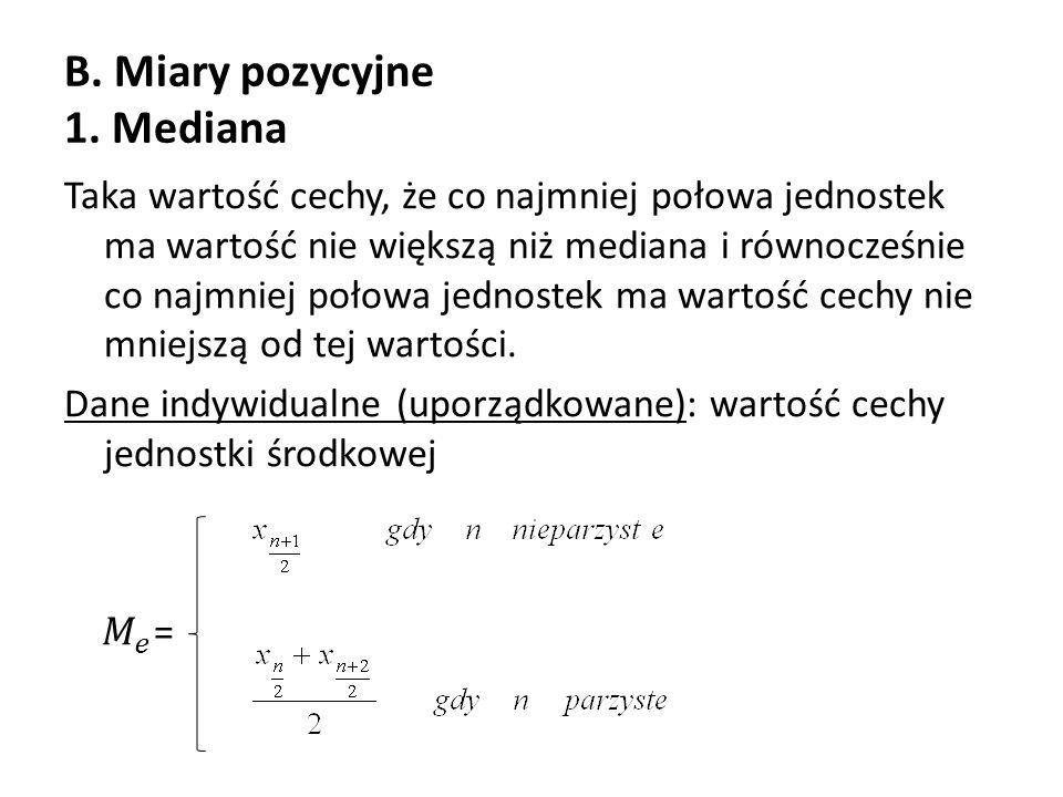 B. Miary pozycyjne 1. Mediana