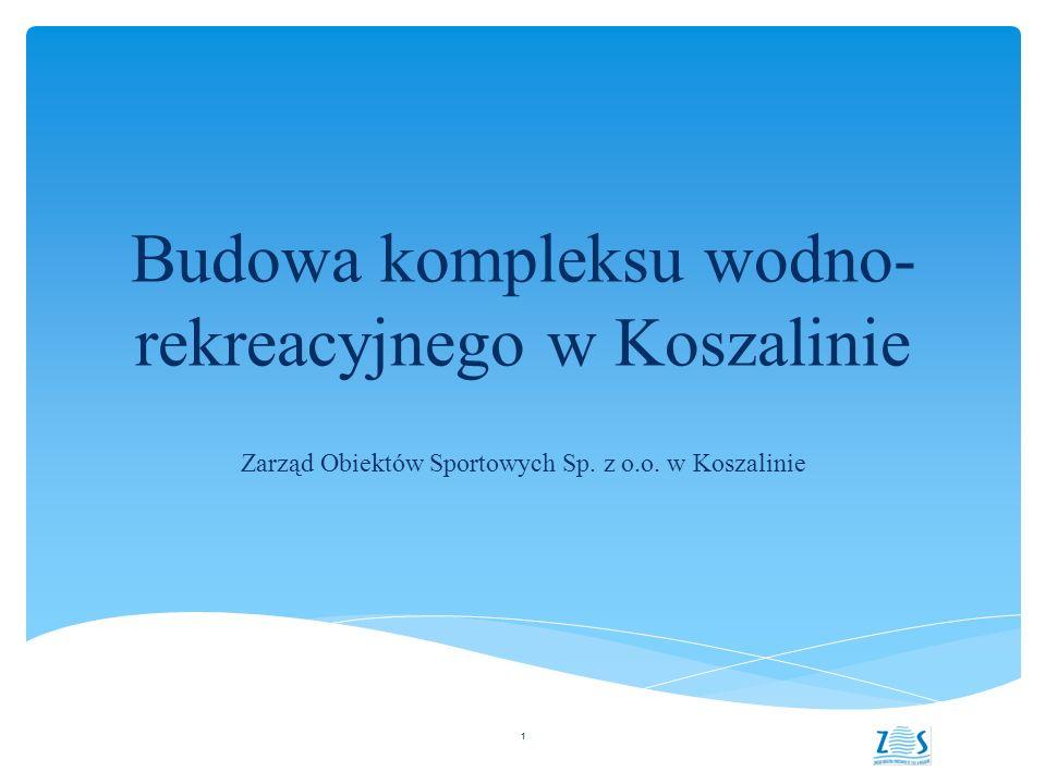 Budowa kompleksu wodno- rekreacyjnego w Koszalinie Zarząd Obiektów Sportowych Sp.
