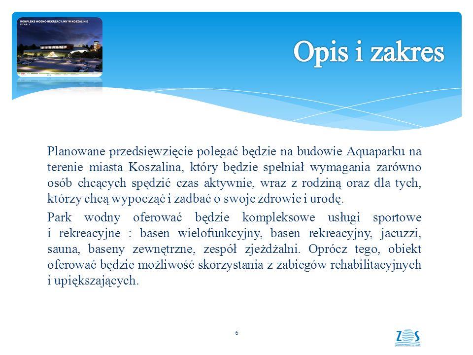 Planowane przedsięwzięcie polegać będzie na budowie Aquaparku na terenie miasta Koszalina, który będzie spełniał wymagania zarówno osób chcących spędzić czas aktywnie, wraz z rodziną oraz dla tych, którzy chcą wypocząć i zadbać o swoje zdrowie i urodę.