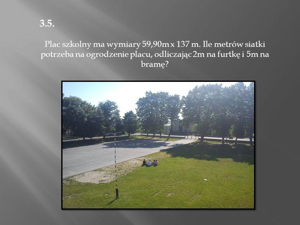 3.5. Plac szkolny ma wymiary 59,90m x 137 m.