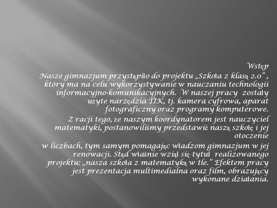 """Wst ę p Nasze gimnazjum przyst ą pi ł o do projektu """"Szko ł a z klas ą 2.0 , który ma na celu wykorzystywanie w nauczaniu technologii informacyjno-komunikacyjnych."""