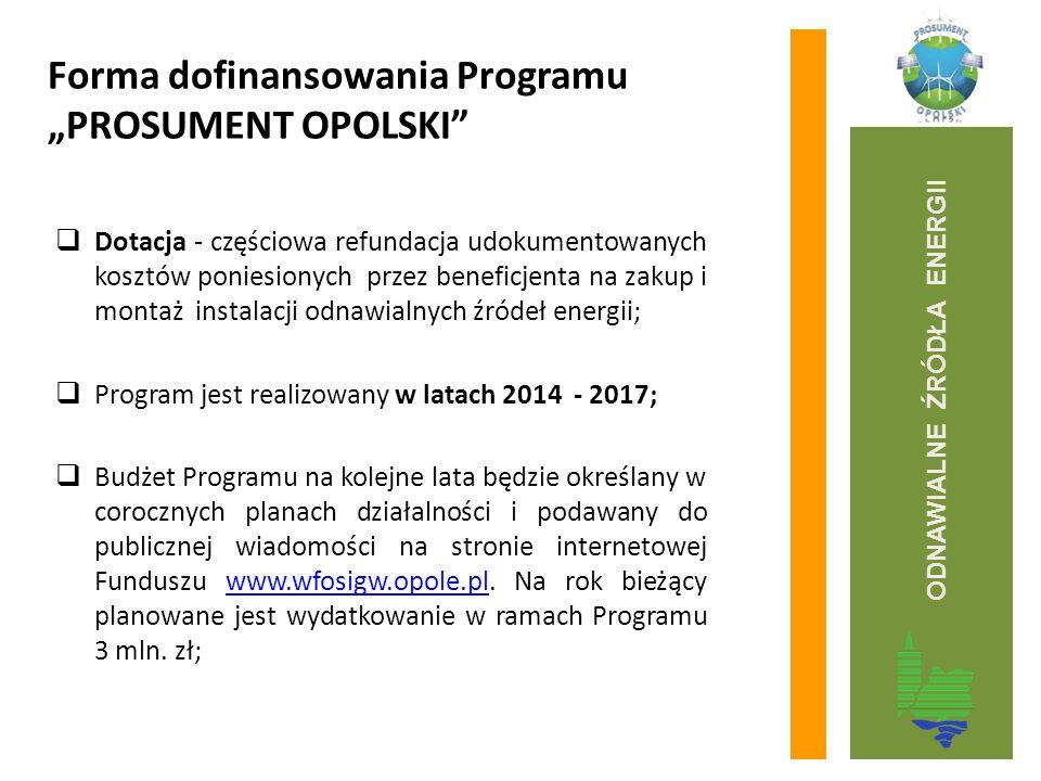 """Forma dofinansowania Programu """"PROSUMENT OPOLSKI""""  Dotacja - częściowa refundacja udokumentowanych kosztów poniesionych przez beneficjenta na zakup i"""