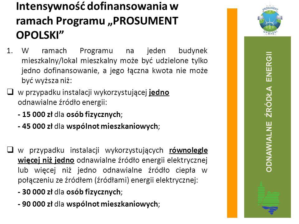 """Intensywność dofinansowania w ramach Programu """"PROSUMENT OPOLSKI 2.Beneficjent może otrzymać dofinansowanie w formie dotacji ze środków Funduszu w wysokości do 30 % kosztów kwalifikowanych, ale nie więcej niż: 3.Kwota przypadająca na 1 KW mocy wyprodukowanej energii cieplnej lub elektrycznej, w zależności od rodzaju urządzenia na który ma być przeznaczona dotacja; ODNAWIALNE ŹRÓDŁA ENERGII"""
