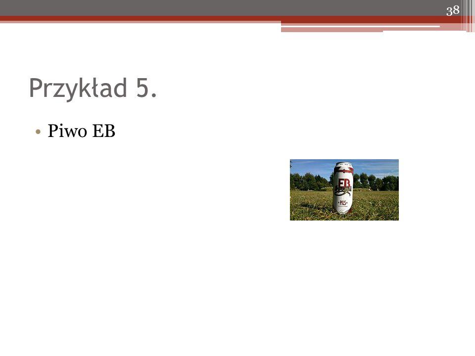 Przykład 5. Piwo EB 38