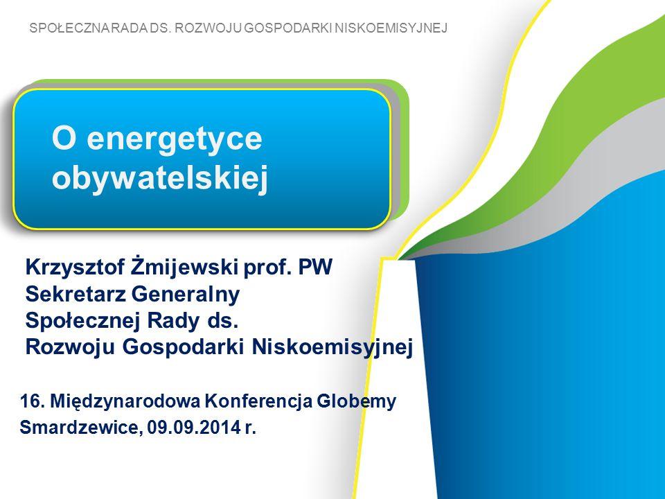 SPOŁECZNA RADA DS. ROZWOJU GOSPODARKI NISKOEMISYJNEJ Krzysztof Żmijewski prof.