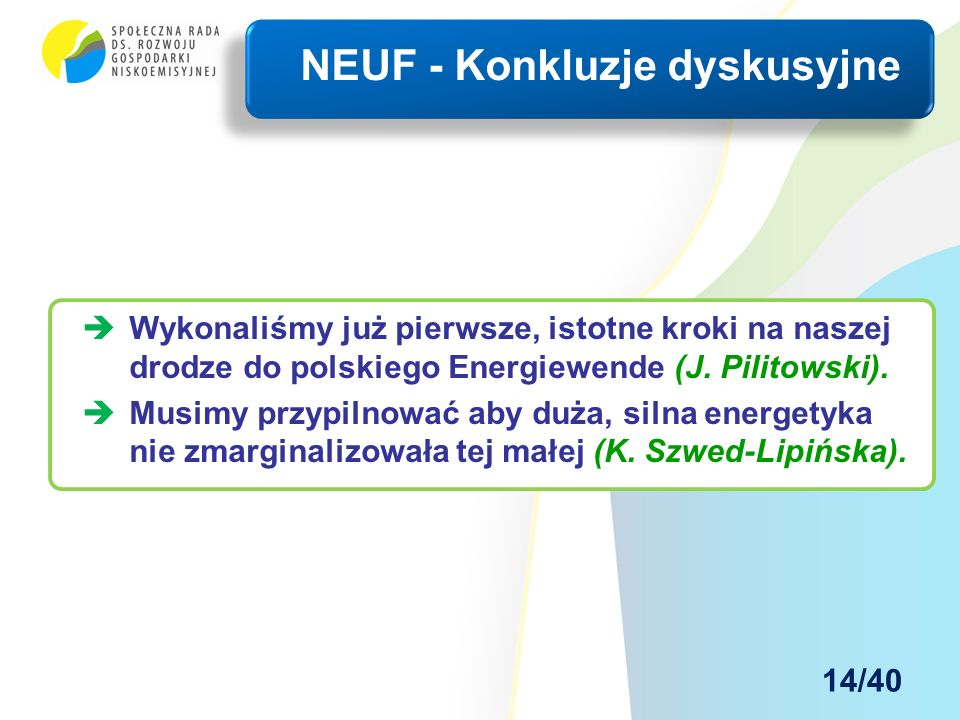   Wykonaliśmy już pierwsze, istotne kroki na naszej drodze do polskiego Energiewende (J.