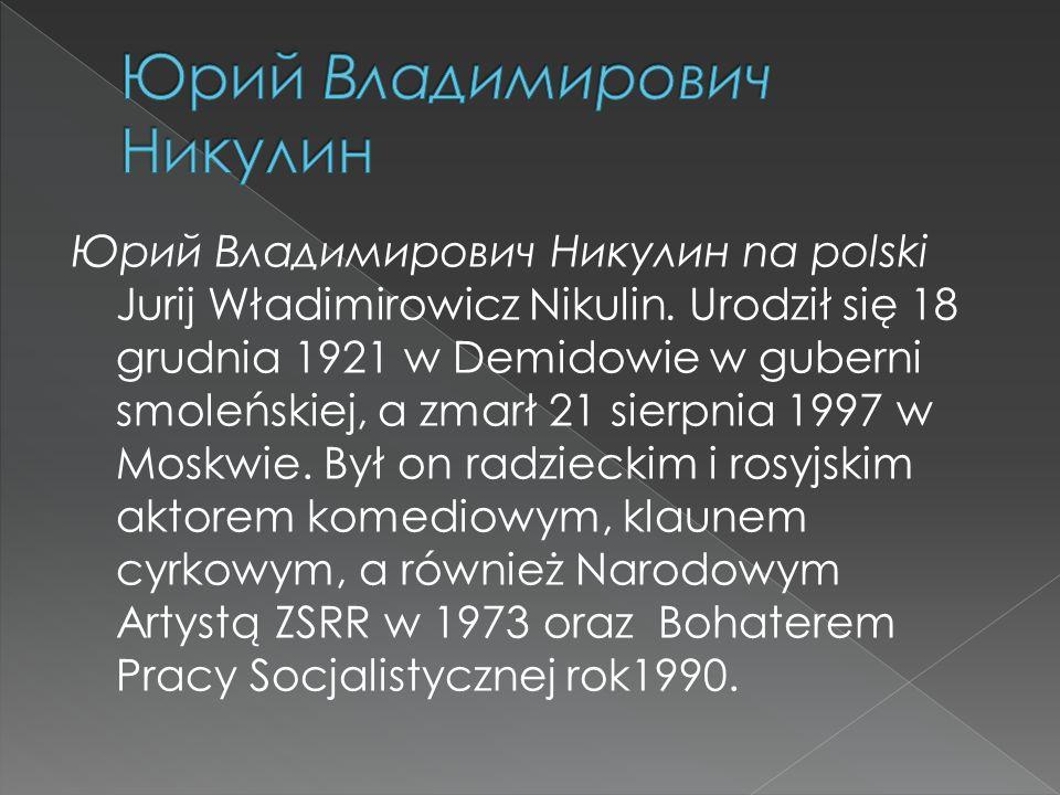Юрий Владимирович Никулин na polski Jurij Władimirowicz Nikulin.