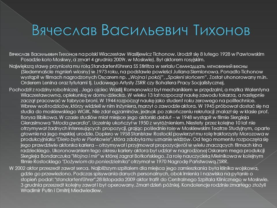 Вячеслав Васильевич Тихонов na polski Wiaczesław Wasiljewicz Tichonow.