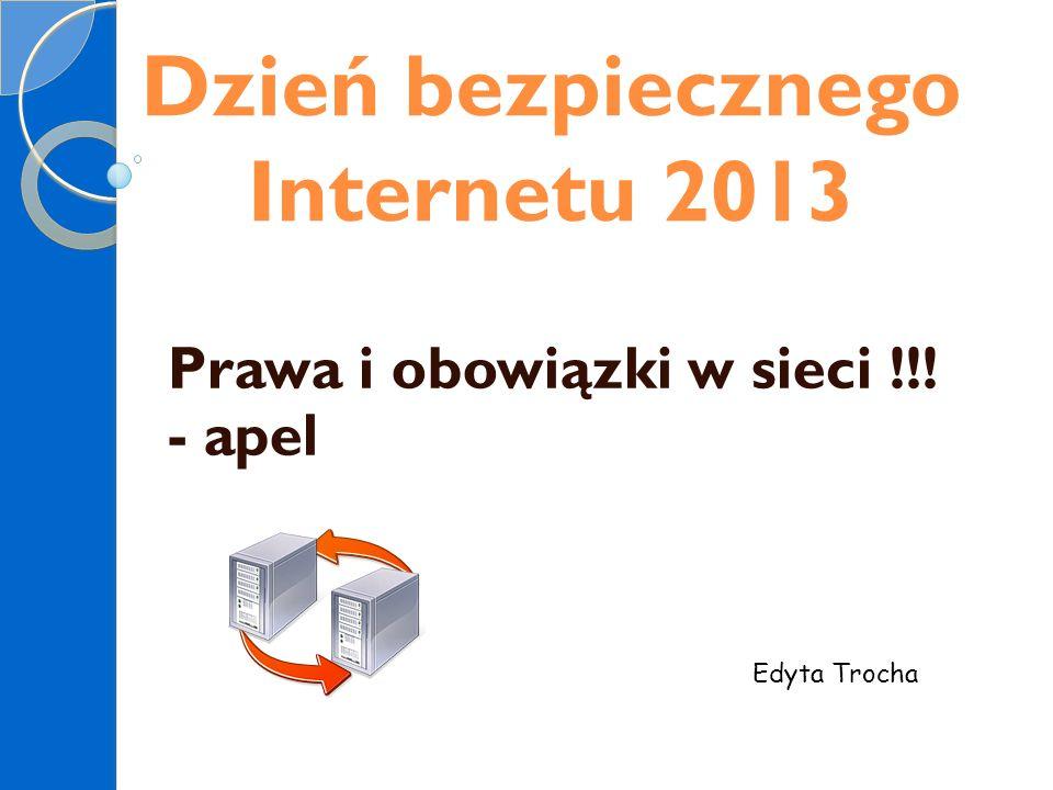 Dzień bezpiecznego Internetu 2013 Prawa i obowiązki w sieci !!! - apel Edyta Trocha