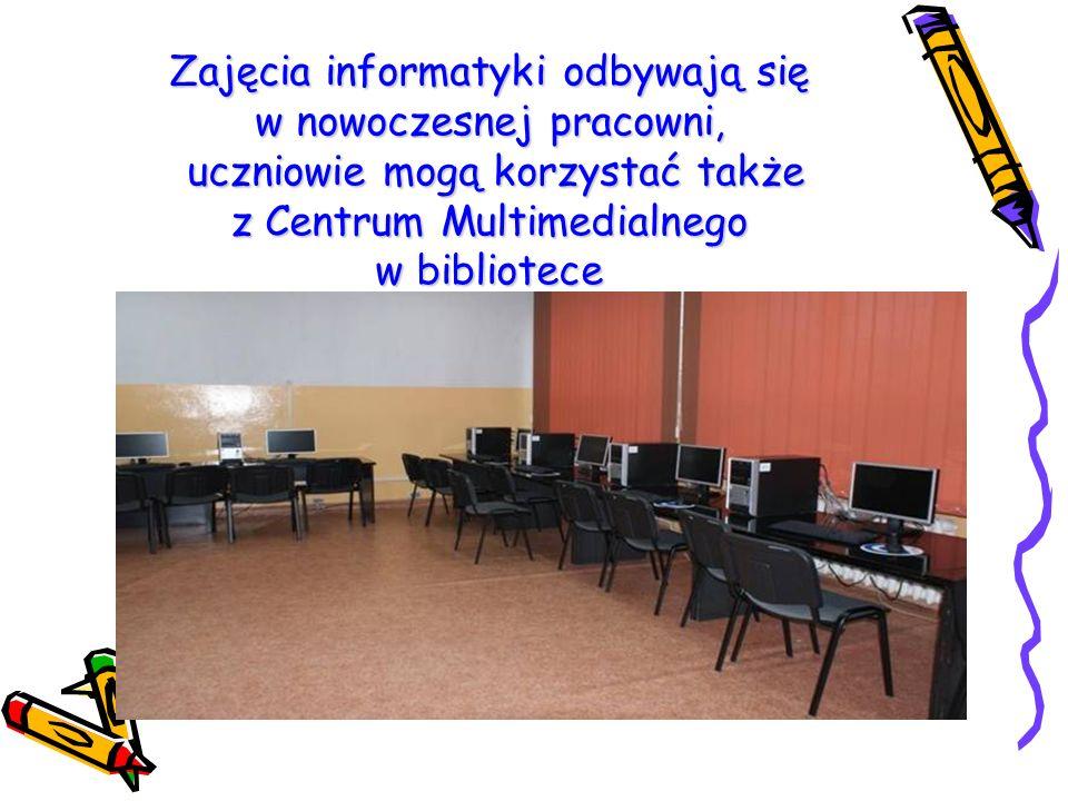 Zajęcia informatyki odbywają się w nowoczesnej pracowni, uczniowie mogą korzystać także z Centrum Multimedialnego w bibliotece