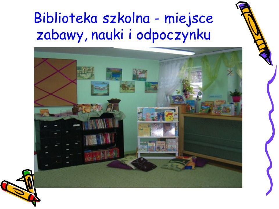 Biblioteka szkolna - miejsce zabawy, nauki i odpoczynku