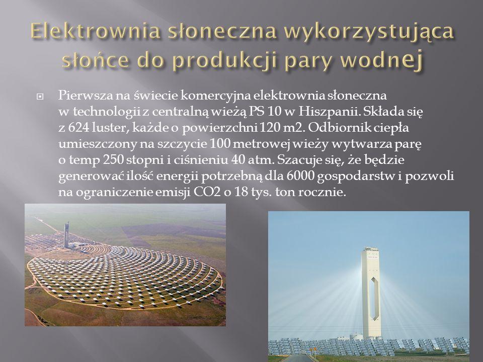  Pierwsza na świecie komercyjna elektrownia słoneczna w technologii z centralną wieżą PS 10 w Hiszpanii.