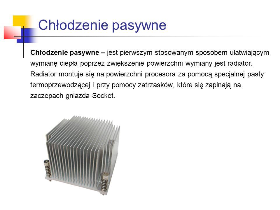 Chłodzenie pasywne – jest pierwszym stosowanym sposobem ułatwiającym wymianę ciepła poprzez zwiększenie powierzchni wymiany jest radiator.