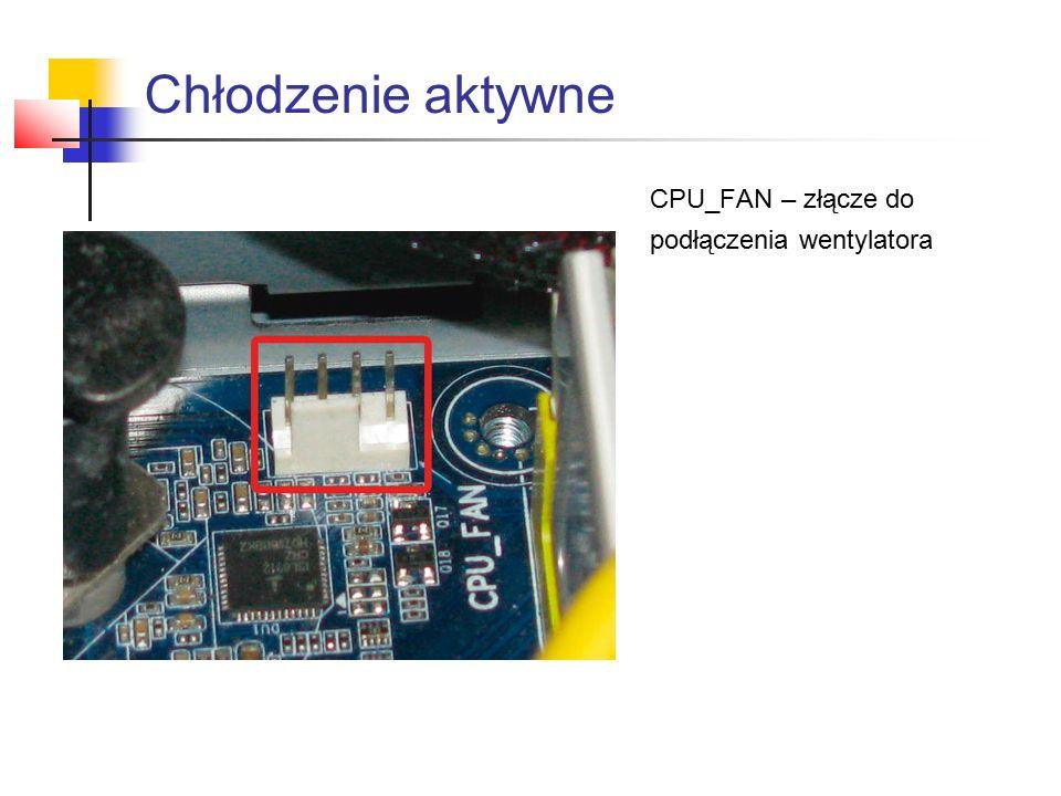 CPU_FAN – złącze do podłączenia wentylatora Chłodzenie aktywne
