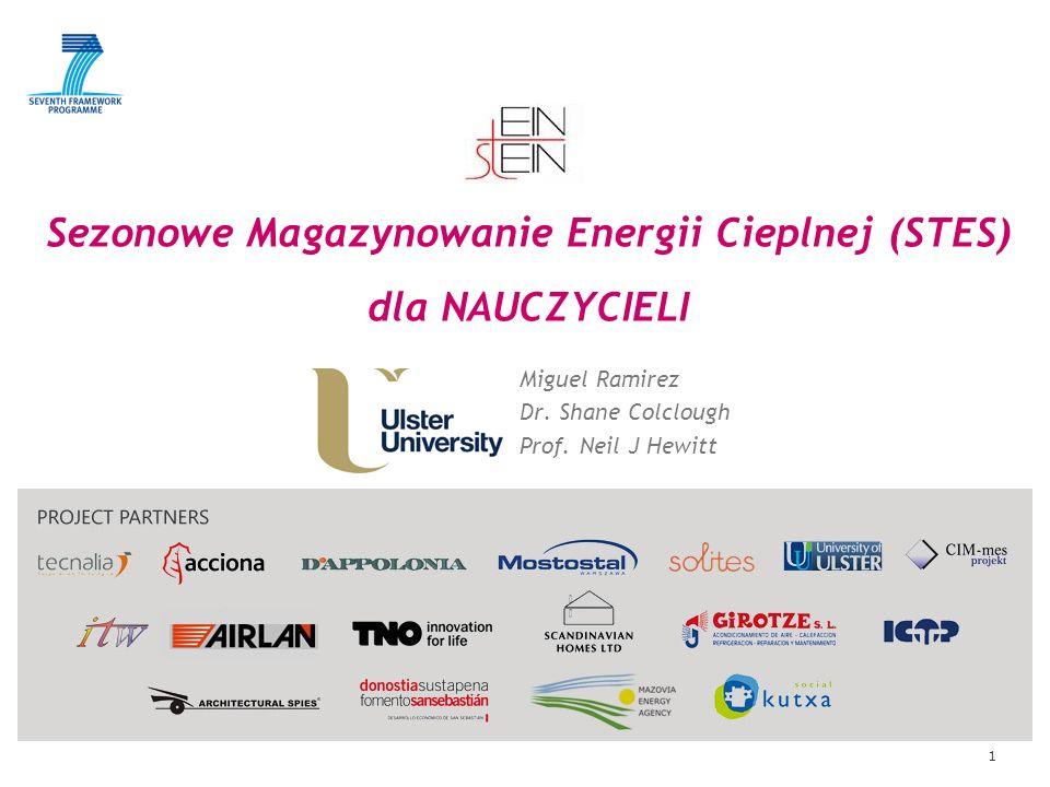 1 Sezonowe Magazynowanie Energii Cieplnej (STES) dla NAUCZYCIELI Miguel Ramirez Dr.