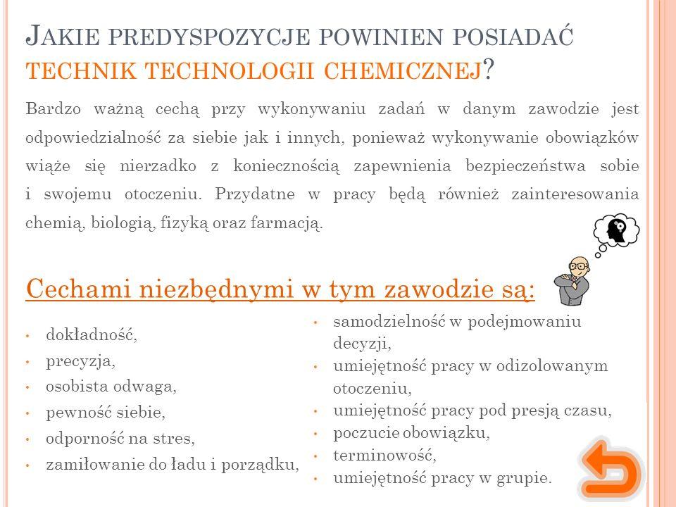 J AKIE PREDYSPOZYCJE POWINIEN POSIADAĆ TECHNIK TECHNOLOGII CHEMICZNEJ .