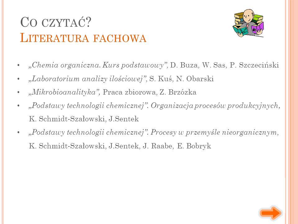 """C O CZYTAĆ . L ITERATURA FACHOWA """"Chemia organiczna."""