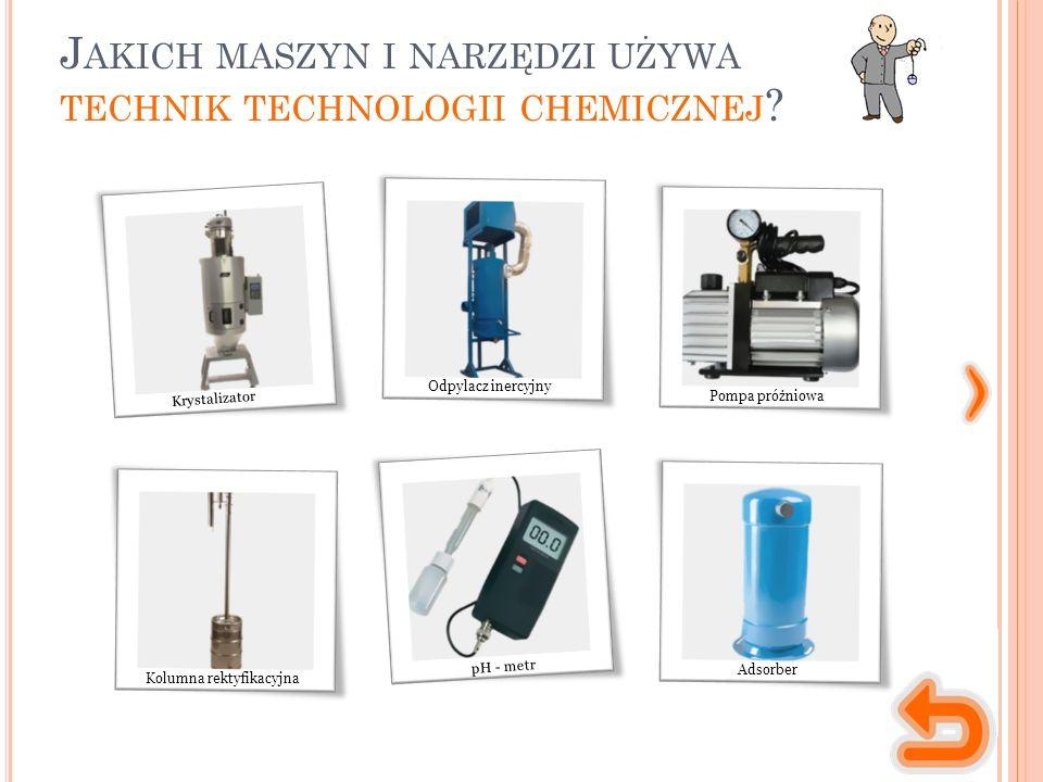 J AKICH MASZYN I NARZĘDZI UŻYWA TECHNIK TECHNOLOGII CHEMICZNEJ .