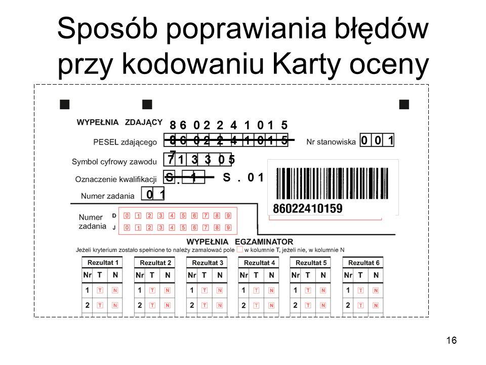 Sposób poprawiania błędów przy kodowaniu Karty oceny 8 6 0 2 2 4 1 0 1 5 7 0 0 1 7 1 3 3 0 5 S 1 0 1 8 6 0 2 2 4 1 0 1 5 9 S.