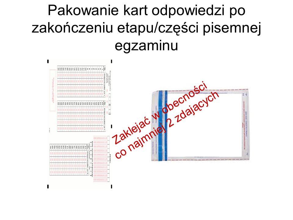 Pakowanie kart odpowiedzi po zakończeniu etapu/części pisemnej egzaminu Zaklejać w obecności co najmniej 2 zdających