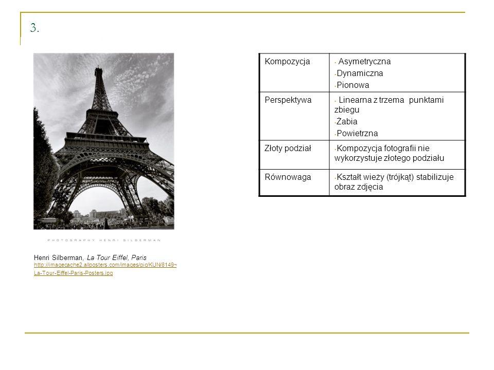 3. Henri Silberman, La Tour Eiffel, Paris http://imagecache2.allposters.com/images/pic/KUN/8149~ La-Tour-Eiffel-Paris-Posters.jpg Kompozycja Asymetryc