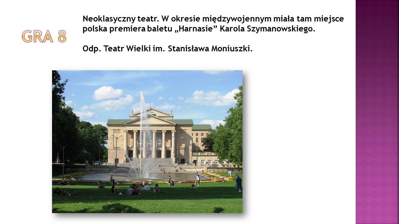 """Neoklasyczny teatr. W okresie międzywojennym miała tam miejsce polska premiera baletu """"Harnasie"""" Karola Szymanowskiego. Odp. Teatr Wielki im. Stanisła"""