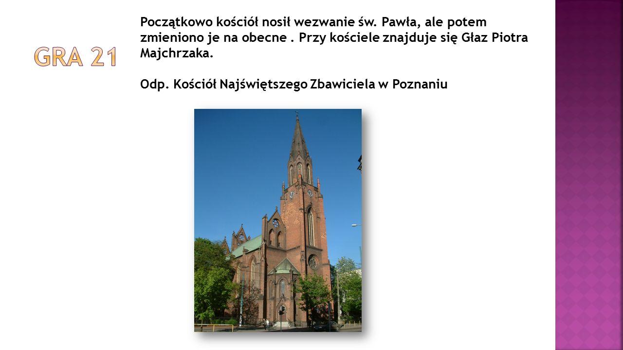 Początkowo kościół nosił wezwanie św. Pawła, ale potem zmieniono je na obecne. Przy kościele znajduje się Głaz Piotra Majchrzaka. Odp. Kościół Najświę