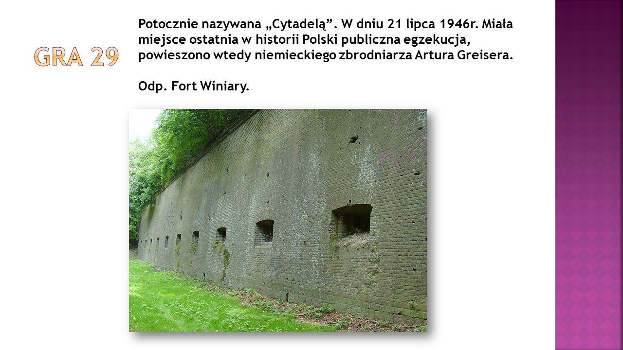 """Potocznie nazywana """"Cytadelą"""". W dniu 21 lipca 1946r. Miała miejsce ostatnia w historii Polski publiczna egzekucja, powieszono wtedy niemieckiego zbro"""