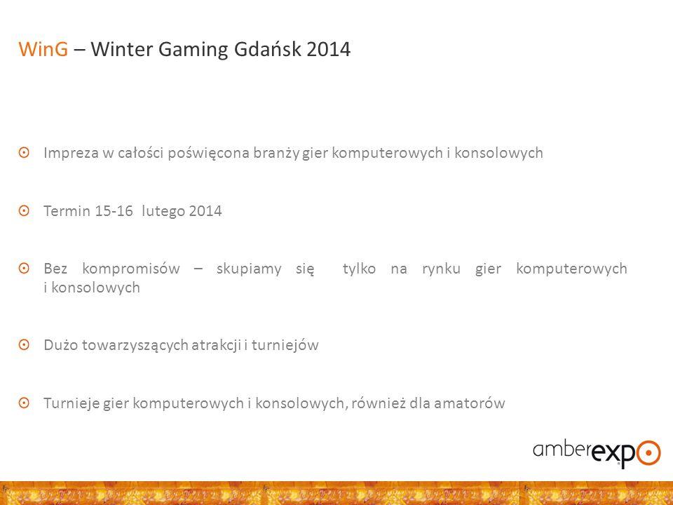 Impreza w całości poświęcona branży gier komputerowych i konsolowych Termin 15-16 lutego 2014 Bez kompromisów – skupiamy się tylko na rynku gier komputerowych i konsolowych Dużo towarzyszących atrakcji i turniejów Turnieje gier komputerowych i konsolowych, również dla amatorów WinG – Winter Gaming Gdańsk 2014