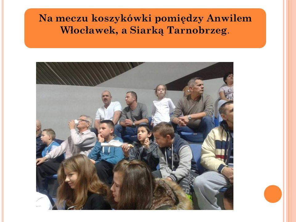 Na meczu koszykówki pomiędzy Anwilem Włocławek, a Siarką Tarnobrzeg.