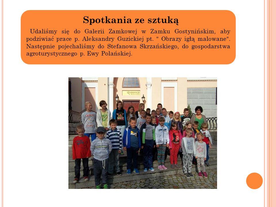 Spotkania ze sztuką Udaliśmy się do Galerii Zamkowej w Zamku Gostynińskim, aby podziwiać prace p.