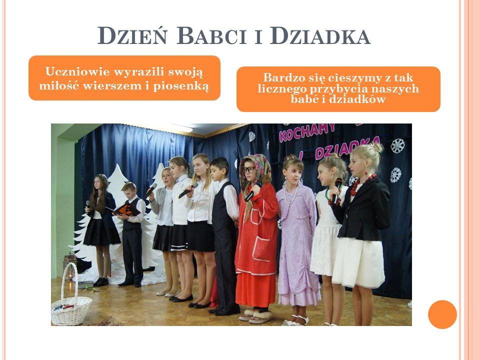 D ZIEŃ B ABCI I D ZIADKA Uczniowie wyrazili swoją miłość wierszem i piosenką Bardzo się cieszymy z tak licznego przybycia naszych babć i dziadków
